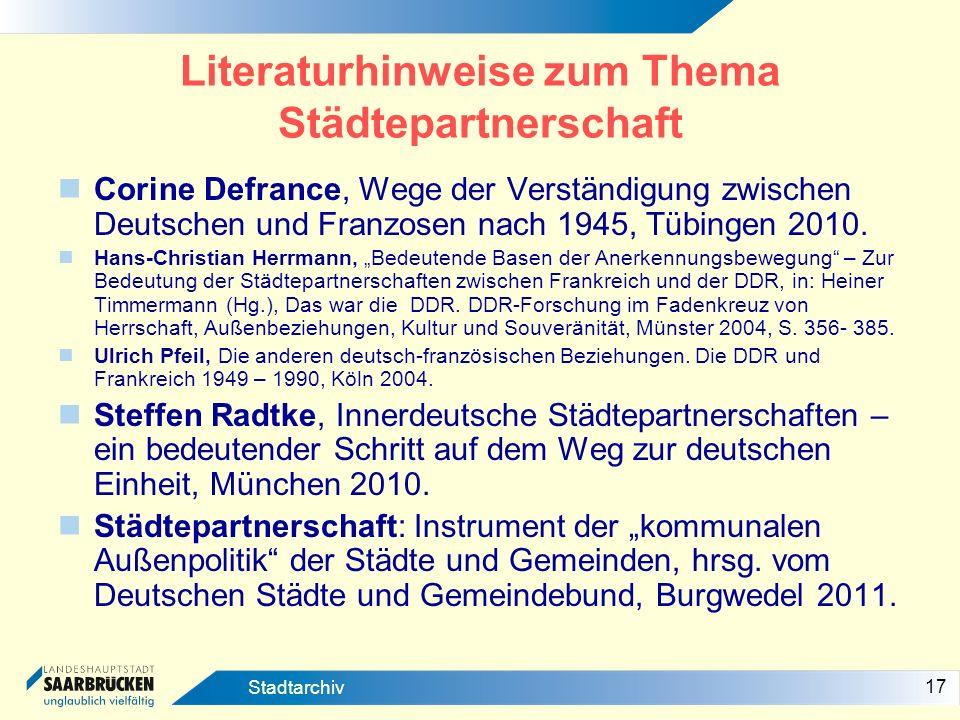17 Stadtarchiv Literaturhinweise zum Thema Städtepartnerschaft Corine Defrance, Wege der Verständigung zwischen Deutschen und Franzosen nach 1945, Tüb