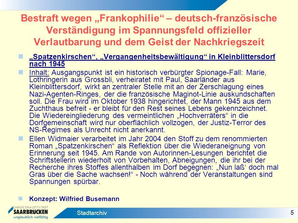 5 Stadtarchiv Bestraft wegen Frankophilie – deutsch-französische Verständigung im Spannungsfeld offizieller Verlautbarung und dem Geist der Nachkriegs