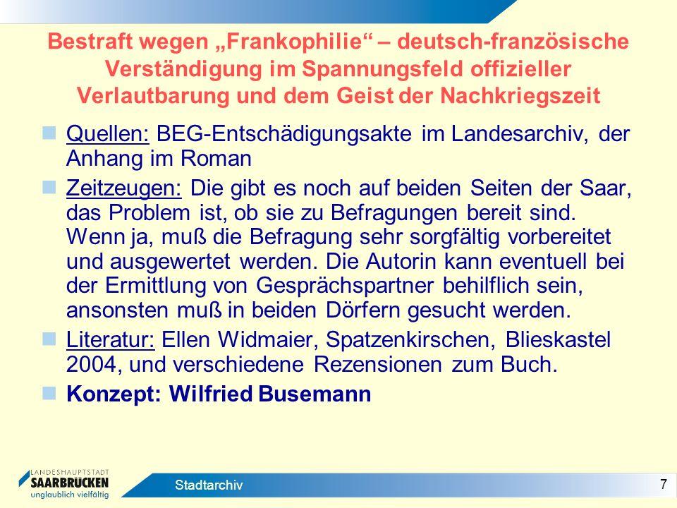 7 Stadtarchiv Bestraft wegen Frankophilie – deutsch-französische Verständigung im Spannungsfeld offizieller Verlautbarung und dem Geist der Nachkriegs