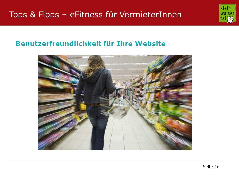Seite 16 Benutzerfreundlichkeit für Ihre Website Tops & Flops – eFitness für VermieterInnen