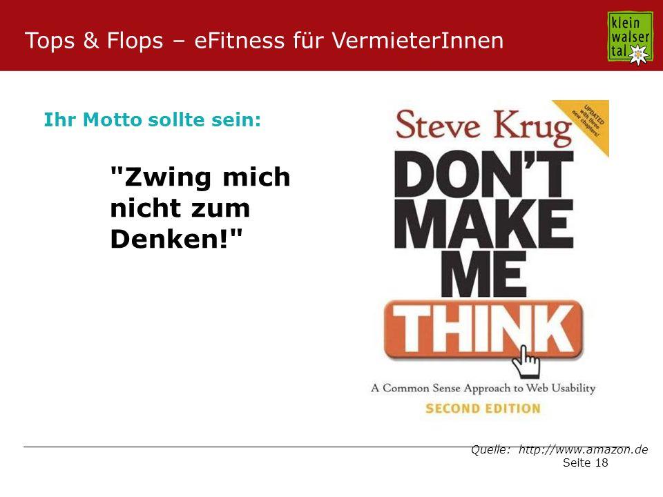 Seite 18 Zwing mich nicht zum Denken! Quelle: http://www.amazon.de Ihr Motto sollte sein: Tops & Flops – eFitness für VermieterInnen
