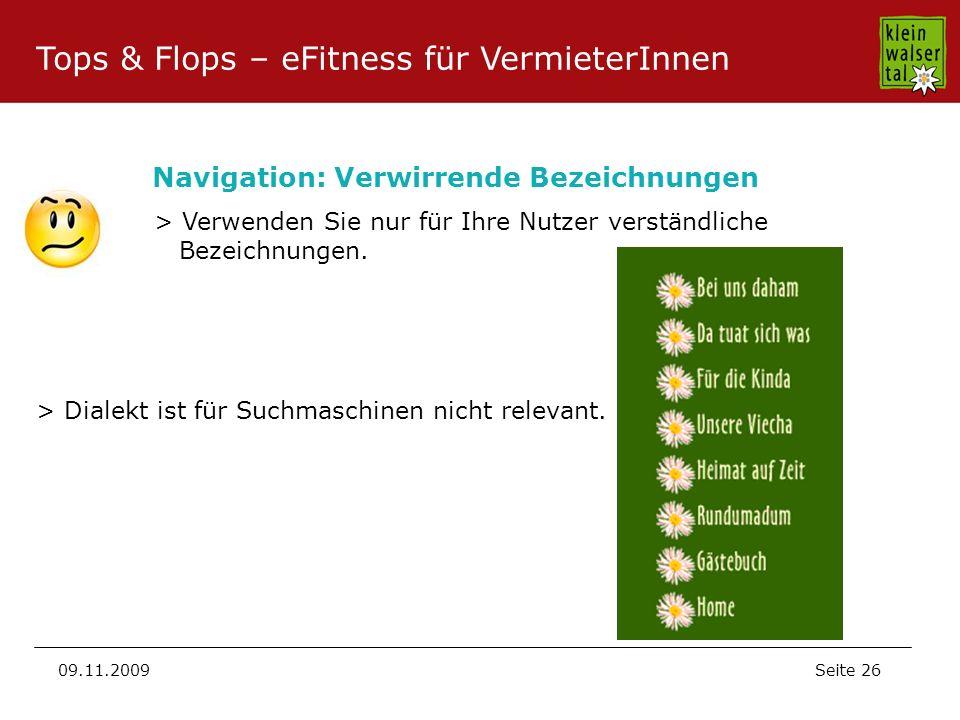 Seite 26 09.11.2009 Navigation: Verwirrende Bezeichnungen > Verwenden Sie nur für Ihre Nutzer verständliche Bezeichnungen. Tops & Flops – eFitness für