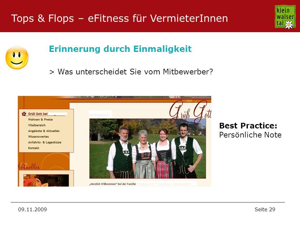 Seite 29 09.11.2009 Best Practice: Persönliche Note Erinnerung durch Einmaligkeit > Was unterscheidet Sie vom Mitbewerber? Tops & Flops – eFitness für