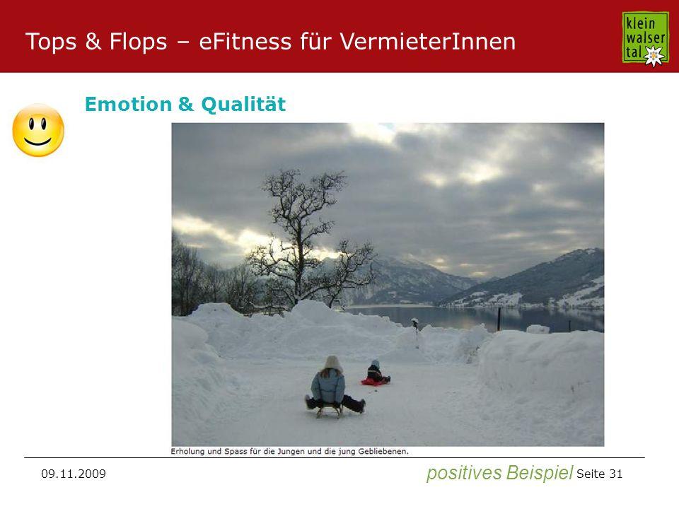 Seite 31 09.11.2009 Emotion & Qualität positives Beispiel Tops & Flops – eFitness für VermieterInnen