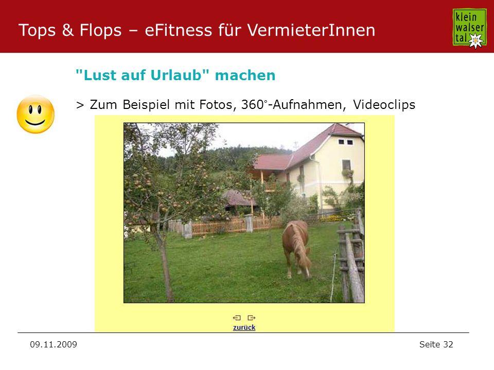 Seite 32 09.11.2009 Tops & Flops – eFitness für VermieterInnen Lust auf Urlaub machen > Zum Beispiel mit Fotos, 360°-Aufnahmen, Videoclips