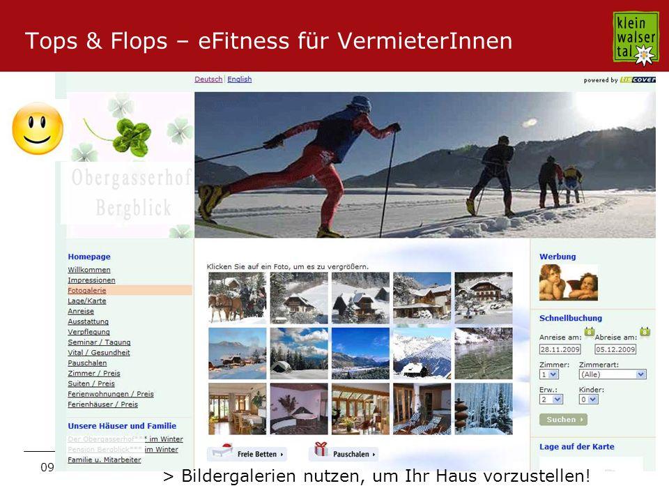 Seite 33 09.11.2009 Tops & Flops – eFitness für VermieterInnen > Bildergalerien nutzen, um Ihr Haus vorzustellen!