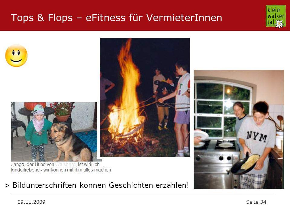 Seite 34 09.11.2009 Tops & Flops – eFitness für VermieterInnen > Bildunterschriften können Geschichten erzählen!