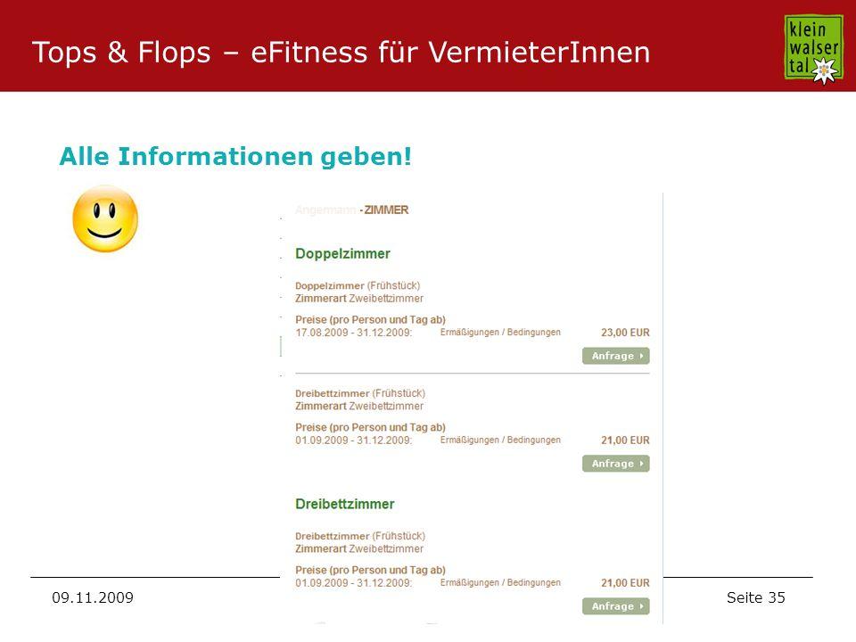 Seite 35 09.11.2009 Tops & Flops – eFitness für VermieterInnen Alle Informationen geben!