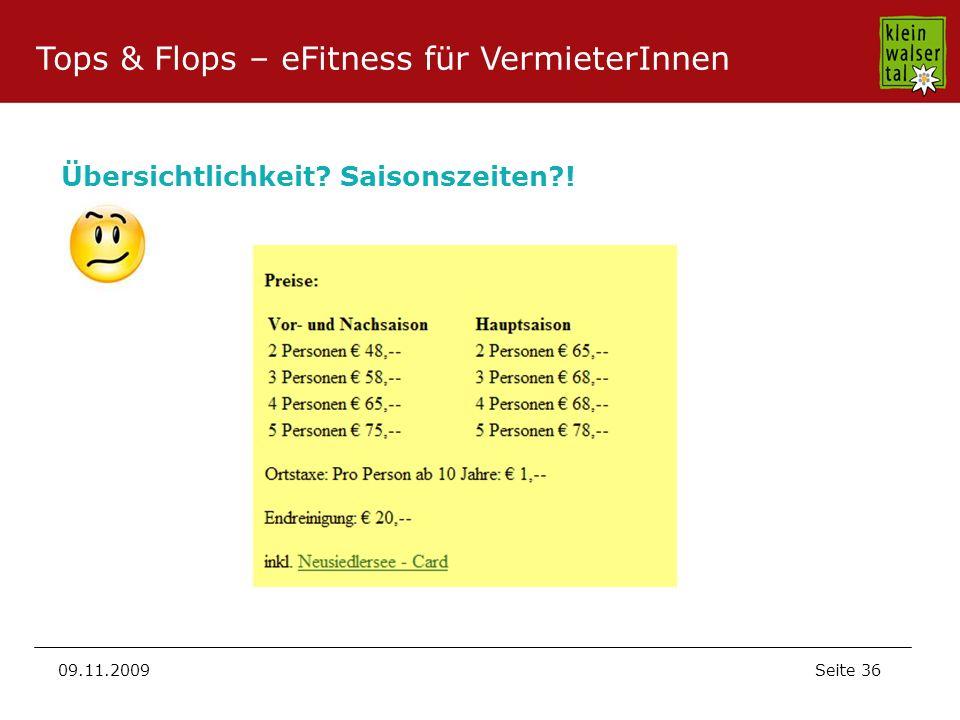 Seite 36 09.11.2009 Übersichtlichkeit? Saisonszeiten?! Tops & Flops – eFitness für VermieterInnen
