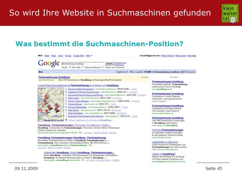 Seite 45 09.11.2009 Was bestimmt die Suchmaschinen-Position? So wird Ihre Website in Suchmaschinen gefunden