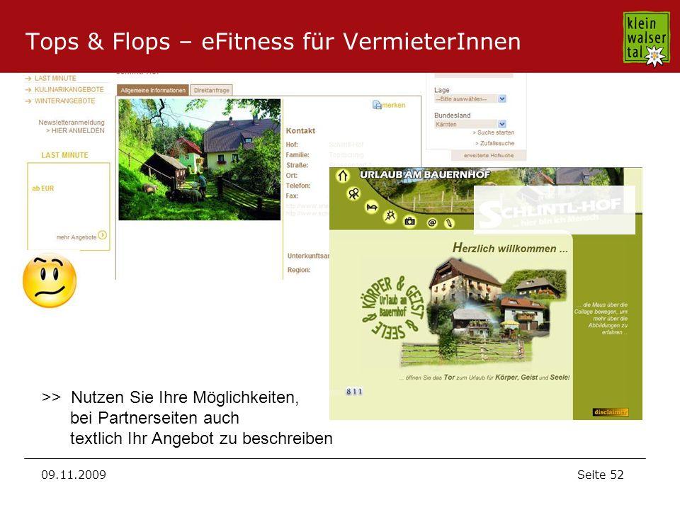 Seite 52 09.11.2009 Tops & Flops – eFitness für VermieterInnen >> Nutzen Sie Ihre Möglichkeiten, bei Partnerseiten auch textlich Ihr Angebot zu beschreiben