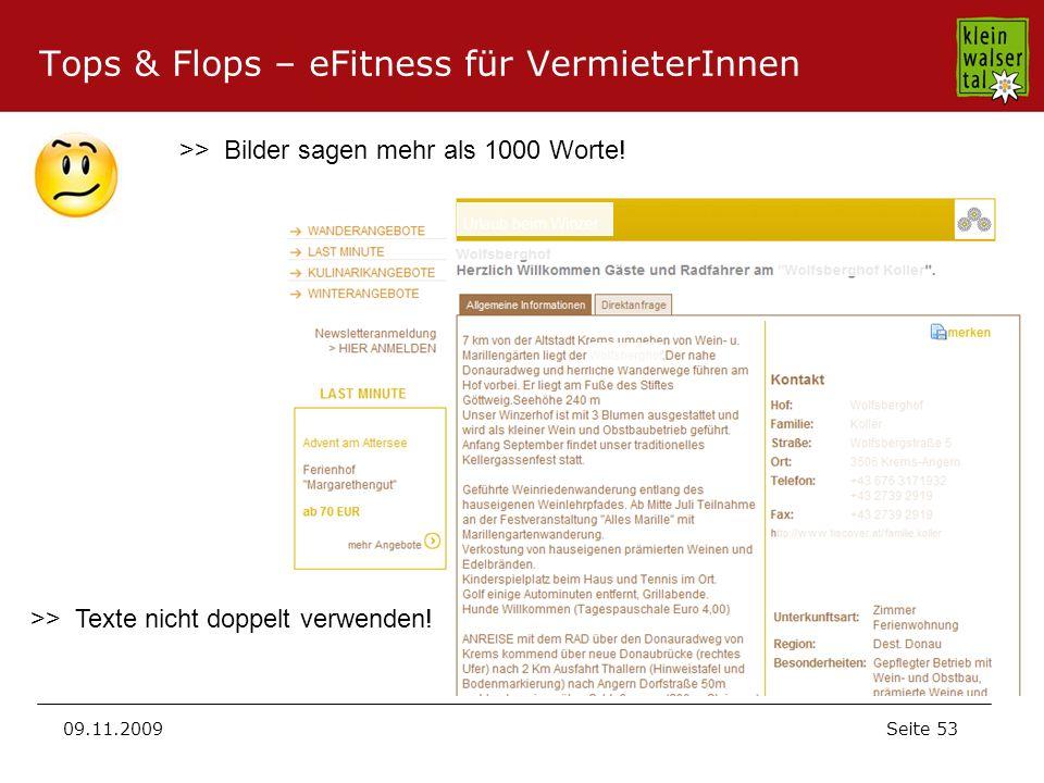 Seite 53 09.11.2009 Tops & Flops – eFitness für VermieterInnen >> Bilder sagen mehr als 1000 Worte! >> Texte nicht doppelt verwenden!