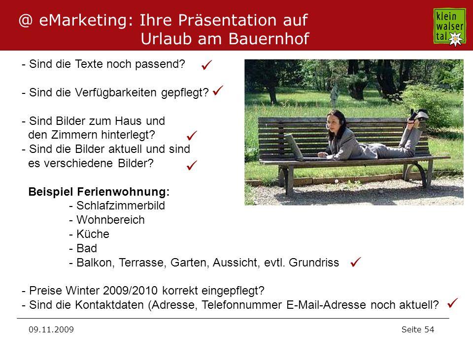 Seite 54 09.11.2009 @ eMarketing: Ihre Präsentation auf Urlaub am Bauernhof - Sind die Texte noch passend? - Sind die Verfügbarkeiten gepflegt? - Sind