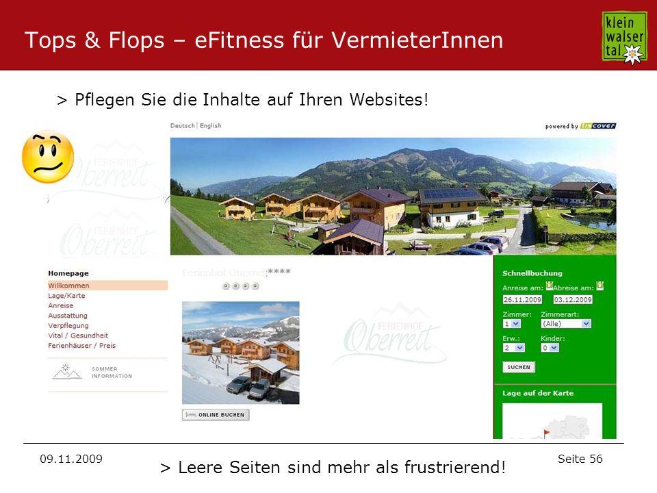Seite 56 09.11.2009 > Pflegen Sie die Inhalte auf Ihren Websites! Tops & Flops – eFitness für VermieterInnen > Leere Seiten sind mehr als frustrierend