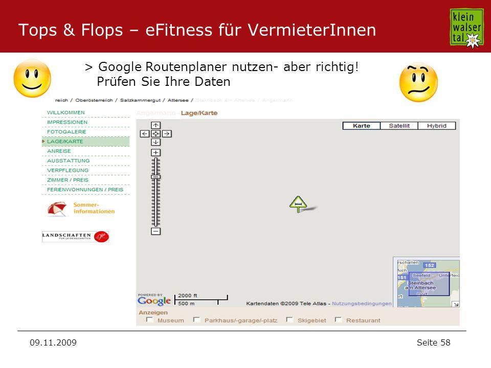 Seite 58 09.11.2009 Tops & Flops – eFitness für VermieterInnen > Google Routenplaner nutzen- aber richtig! Prüfen Sie Ihre Daten
