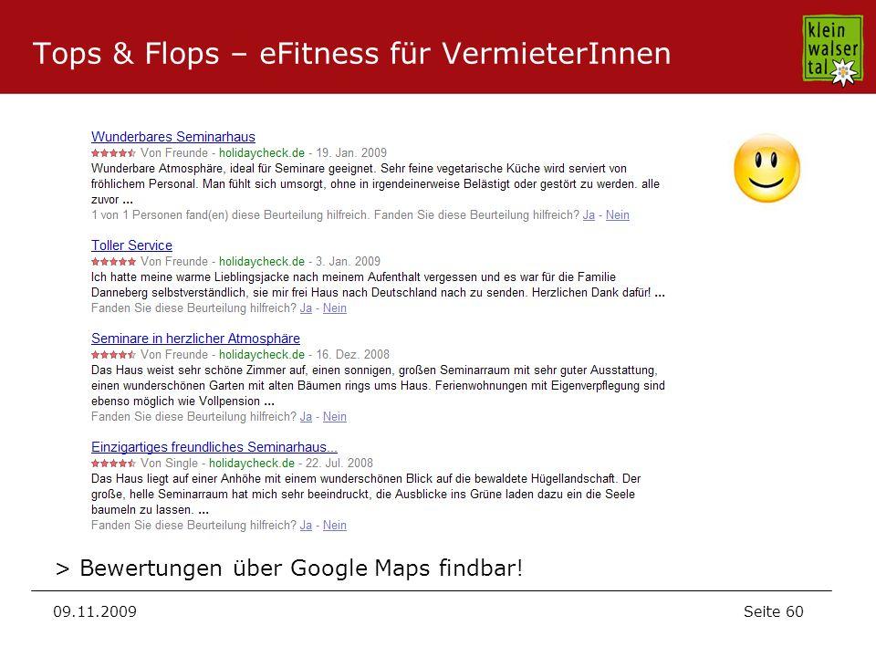 Seite 60 09.11.2009 Tops & Flops – eFitness für VermieterInnen > Bewertungen über Google Maps findbar!