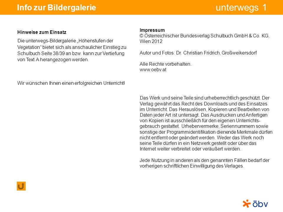 © Österreichischer Bundesverlag Schulbuch GmbH & Co KG, Wien 2012 | www.oebv.at unterwegs 1 Info zur Bildergalerie Impressum © Österreichischer Bundesverlag Schulbuch GmbH & Co.