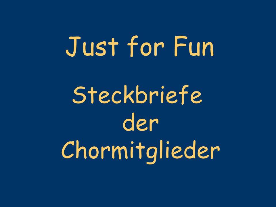 Steckbriefe der Chormitglieder Just for Fun