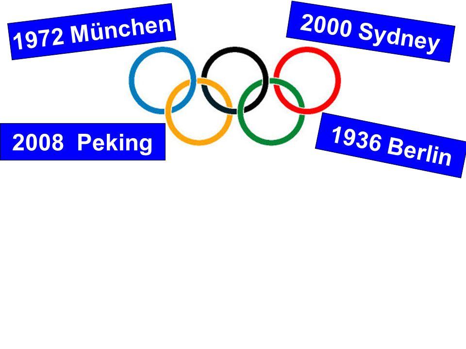 2008 Peking 1972 München 1936 Berlin 2000 Sydney