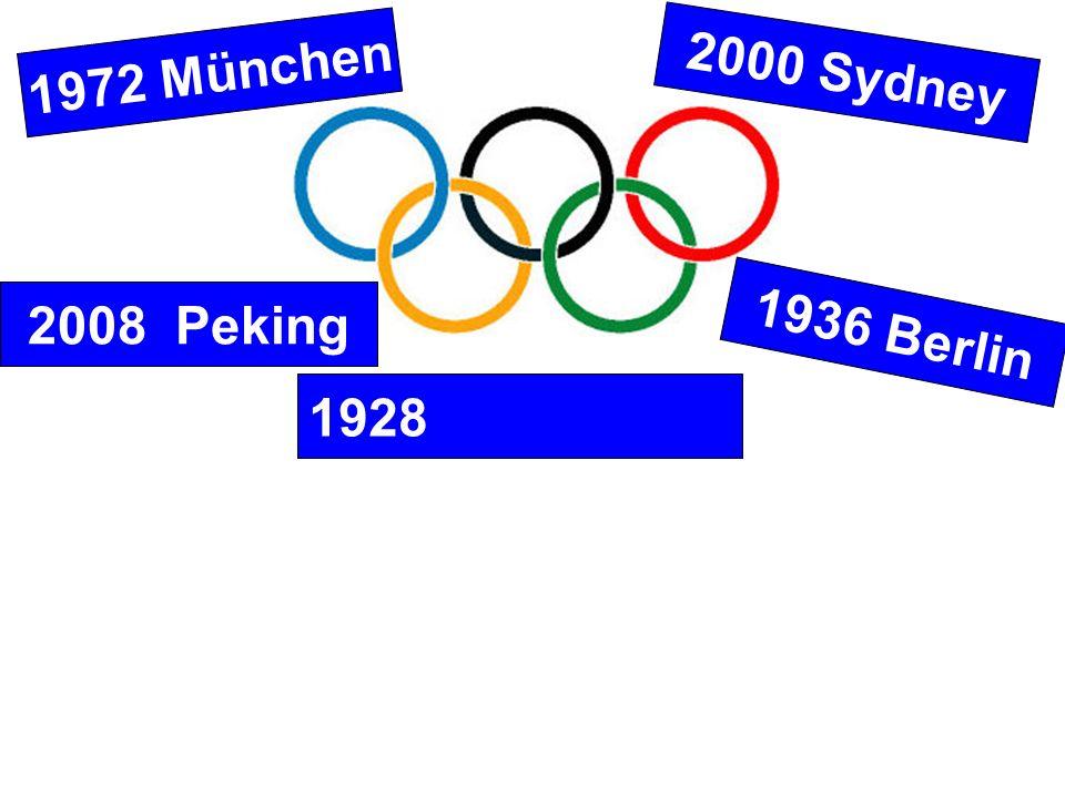 2008 Peking 1972 München 1936 Berlin 2000 Sydney 1928 Amsterdam