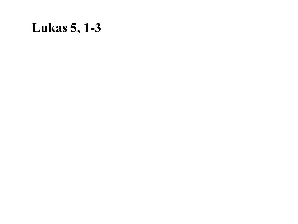 Lukas 5, 1-3