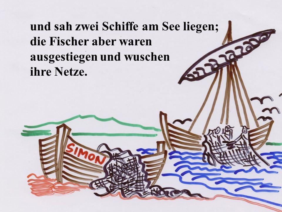 die Fischer aber waren ausgestiegen und wuschen ihre Netze.