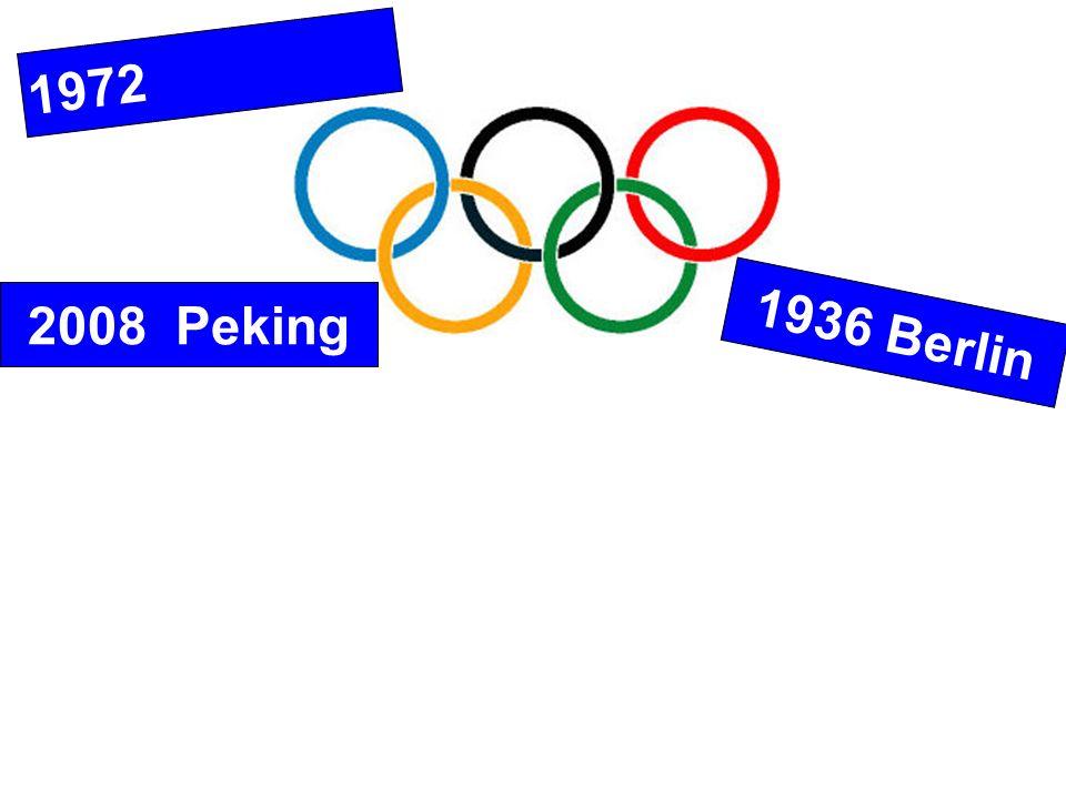2008 Peking 1972 München 1936 Berlin