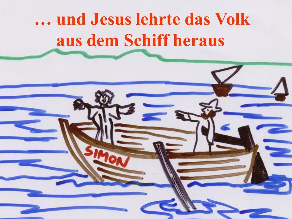… und Jesus lehrte das Volk aus dem Schiff heraus