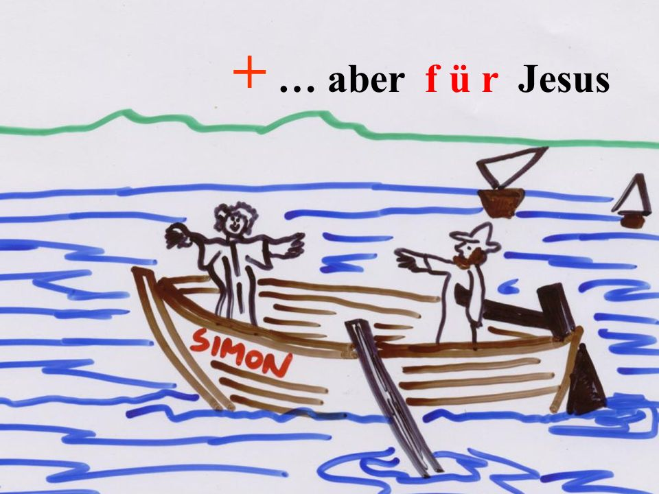 + … aber f ü r Jesus