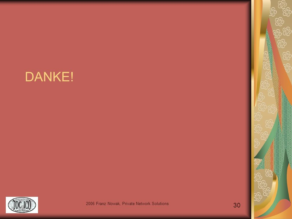 2006 Franz Nowak, Private Network Solutions 30 DANKE!
