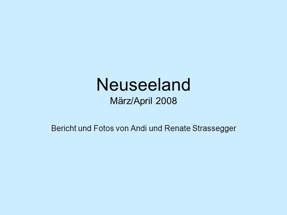 Neuseeland März/April 2008 Bericht und Fotos von Andi und Renate Strassegger