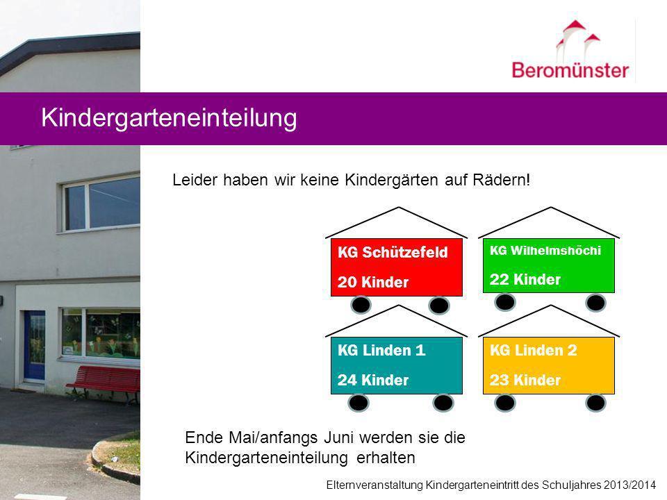 Kindergarteneinteilung KG Schützefeld 20 Kinder KG Wilhelmshöchi 22 Kinder KG Linden 1 24 Kinder KG Linden 2 23 Kinder Leider haben wir keine Kindergä