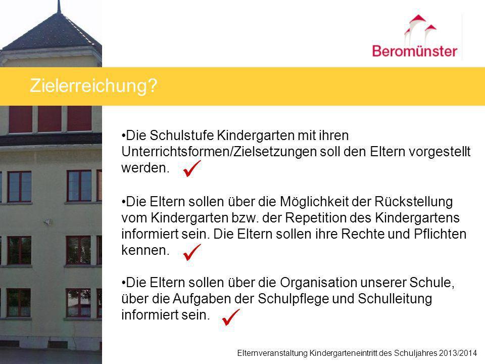 Die Schulstufe Kindergarten mit ihren Unterrichtsformen/Zielsetzungen soll den Eltern vorgestellt werden. Die Eltern sollen über die Möglichkeit der R