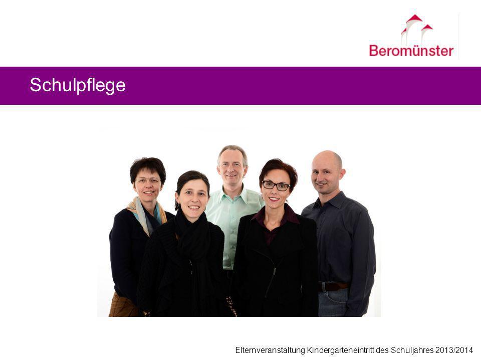 Schulpflege Elternveranstaltung Kindergarteneintritt des Schuljahres 2013/2014