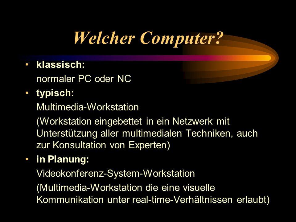 Welcher Computer.