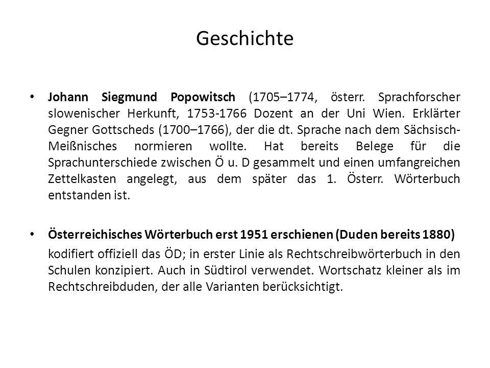 Geschichte Johann Siegmund Popowitsch (1705–1774, österr. Sprachforscher slowenischer Herkunft, 1753-1766 Dozent an der Uni Wien. Erklärter Gegner Got