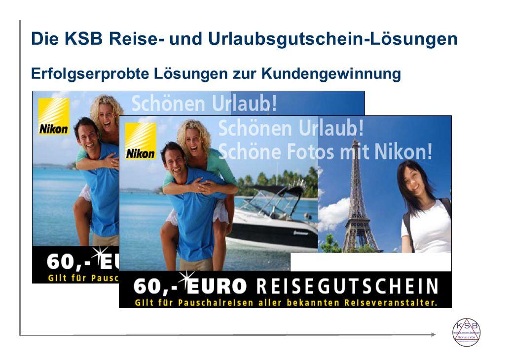 Die KSB Reise- und Urlaubsgutschein-Lösungen Erfolgserprobte Lösungen zur Kundengewinnung