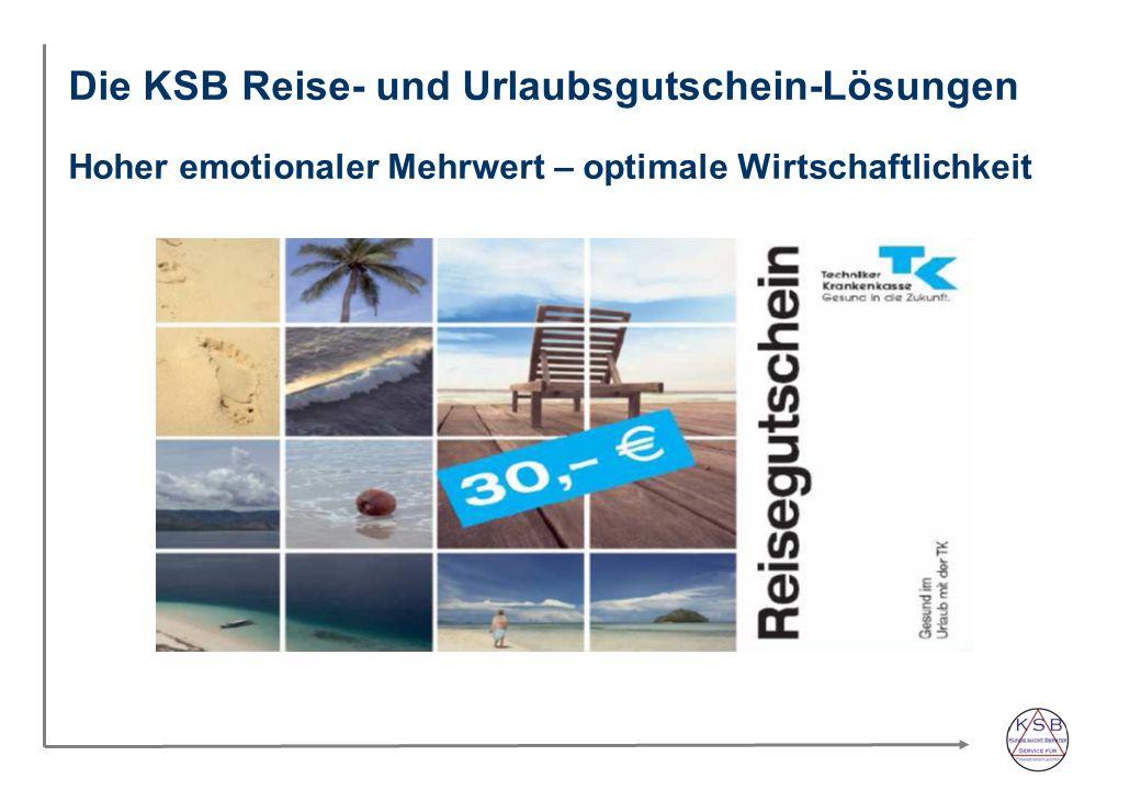 Die KSB Reise- und Urlaubsgutschein-Lösungen Hoher emotionaler Mehrwert – optimale Wirtschaftlichkeit