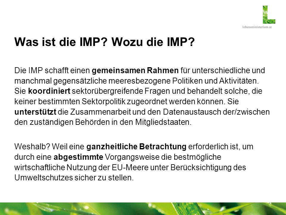 Was ist die IMP? Wozu die IMP? Die IMP schafft einen gemeinsamen Rahmen für unterschiedliche und manchmal gegensätzliche meeresbezogene Politiken und