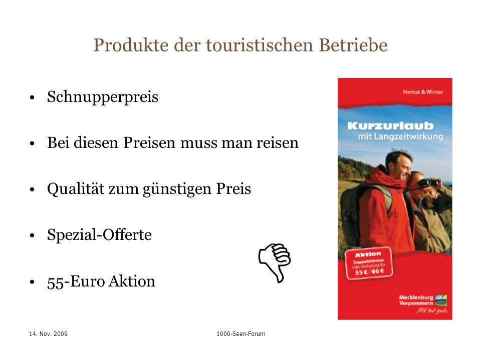 14. Nov. 20091000-Seen-Forum Produkte der touristischen Betriebe Schnupperpreis Bei diesen Preisen muss man reisen Qualität zum günstigen Preis Spezia