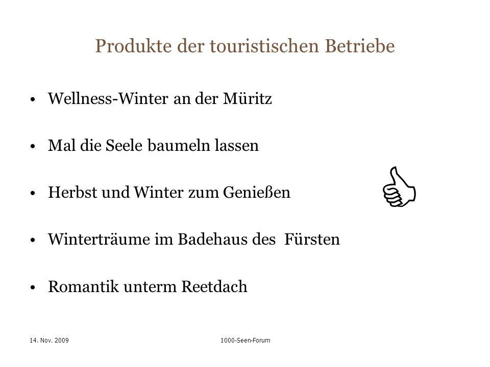 14. Nov. 20091000-Seen-Forum Produkte der touristischen Betriebe Wellness-Winter an der Müritz Mal die Seele baumeln lassen Herbst und Winter zum Geni
