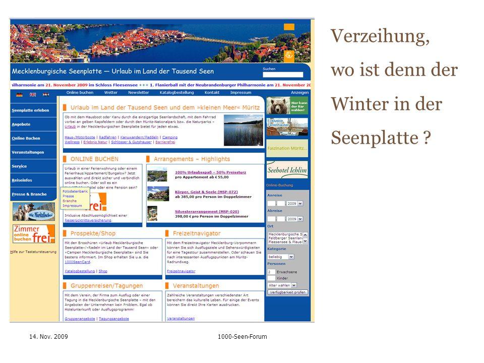 14. Nov. 20091000-Seen-Forum Verzeihung, wo ist denn der Winter in der Seenplatte ?