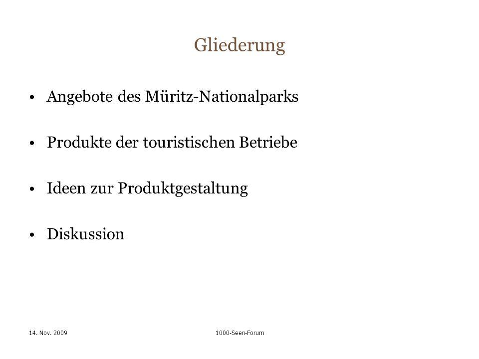 14. Nov. 20091000-Seen-Forum Gliederung Angebote des Müritz-Nationalparks Produkte der touristischen Betriebe Ideen zur Produktgestaltung Diskussion
