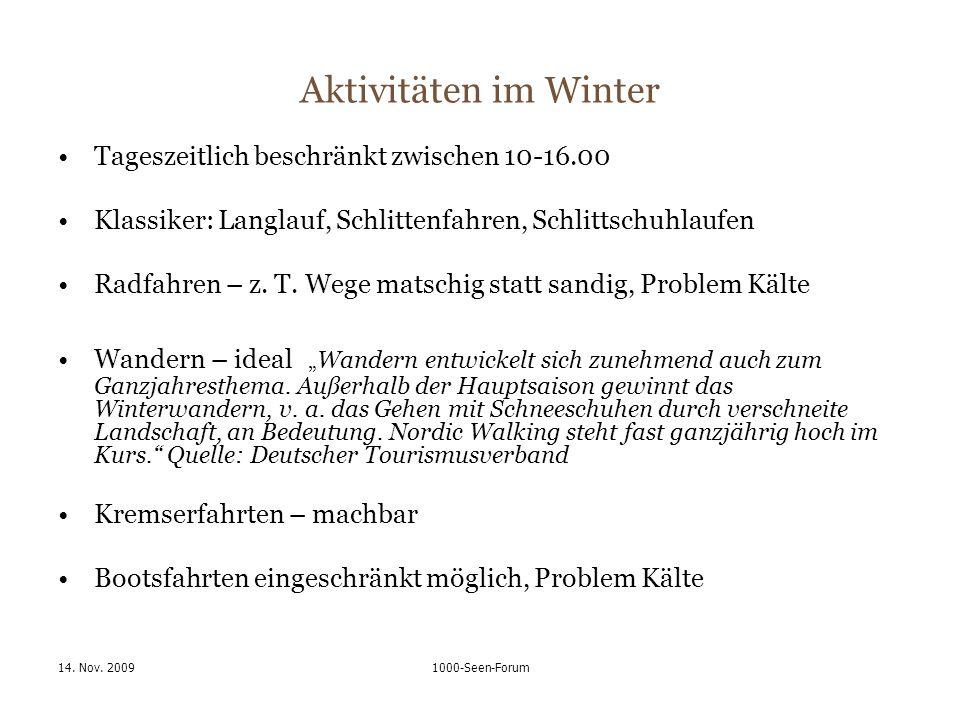 14. Nov. 20091000-Seen-Forum Aktivitäten im Winter Tageszeitlich beschränkt zwischen 10-16.00 Klassiker: Langlauf, Schlittenfahren, Schlittschuhlaufen