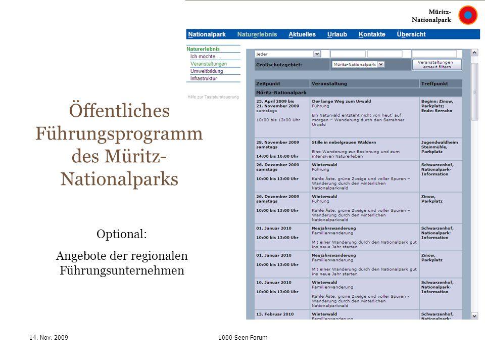 14. Nov. 20091000-Seen-Forum Öffentliches Führungsprogramm des Müritz- Nationalparks Optional: Angebote der regionalen Führungsunternehmen