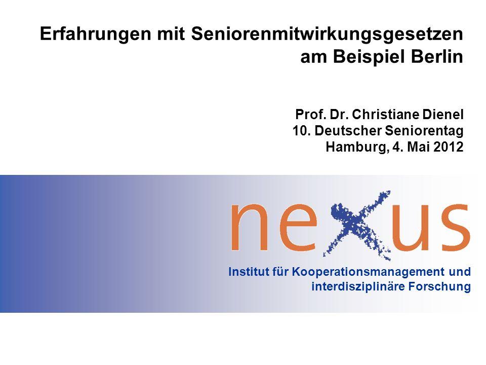 Institut für Kooperationsmanagement und interdisziplinäre Forschung Erfahrungen mit Seniorenmitwirkungsgesetzen am Beispiel Berlin Prof. Dr. Christian