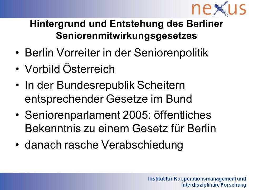 Institut für Kooperationsmanagement und interdisziplinäre Forschung Hintergrund und Entstehung des Berliner Seniorenmitwirkungsgesetzes Berlin Vorreit