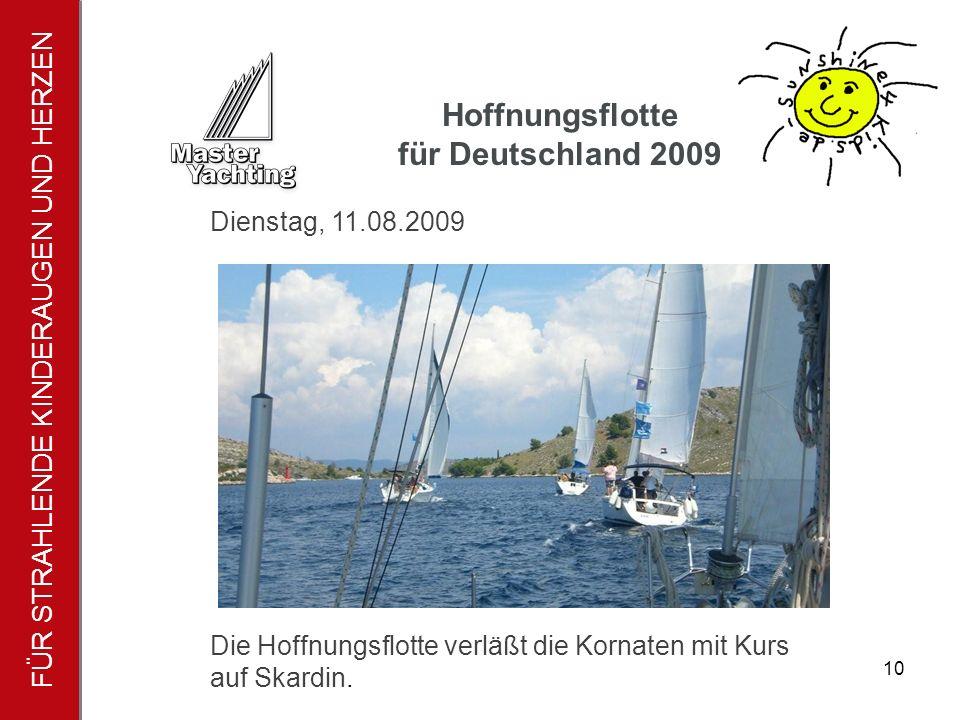 FÜR STRAHLENDE KINDERAUGEN UND HERZEN Hoffnungsflotte für Deutschland 2009 10 Die Hoffnungsflotte verläßt die Kornaten mit Kurs auf Skardin.