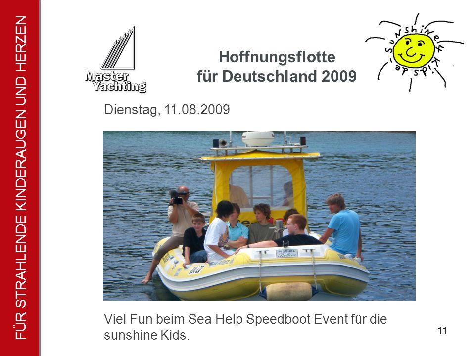 FÜR STRAHLENDE KINDERAUGEN UND HERZEN Hoffnungsflotte für Deutschland 2009 12 Mittwoch, 12.08.2009 – Skardin In Skardin besuchten wir die berühmten KRKA Wasserfälle.
