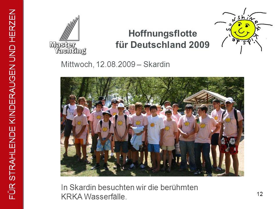 FÜR STRAHLENDE KINDERAUGEN UND HERZEN Hoffnungsflotte für Deutschland 2009 13 Hier sind auch viele Karl May Filme entstanden.